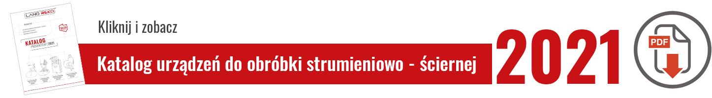 Katalog urządzeń strumieniowo - ściernych Land Reko | 2021